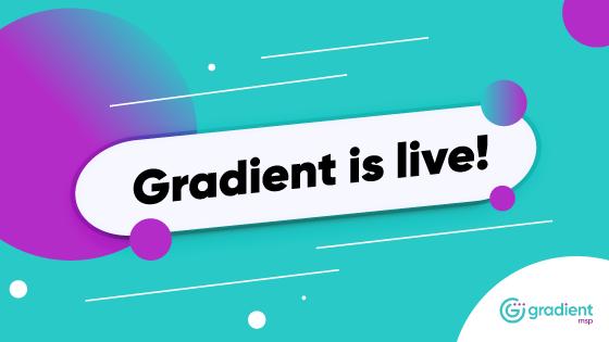 Gradient is live