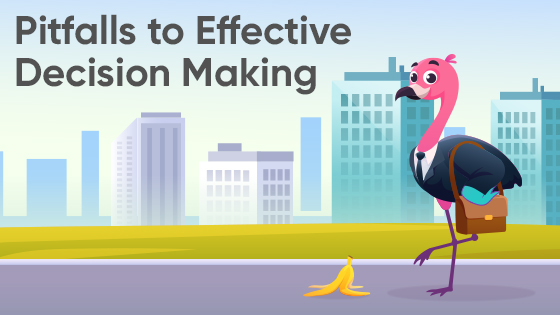 Pitfalls to Effective Decision Making