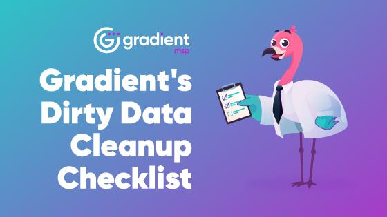 Gradient's dirty data clean-up checklist